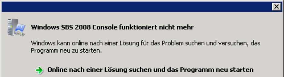 [CLR20r3, console.exe, mscorlib, Serverspeicher] - Windows SBS 2008 Console funktioniert nicht mehr - Windows kann online nach einer Lösung für das Problem suchen und versuchen, das Programm neu zu starten